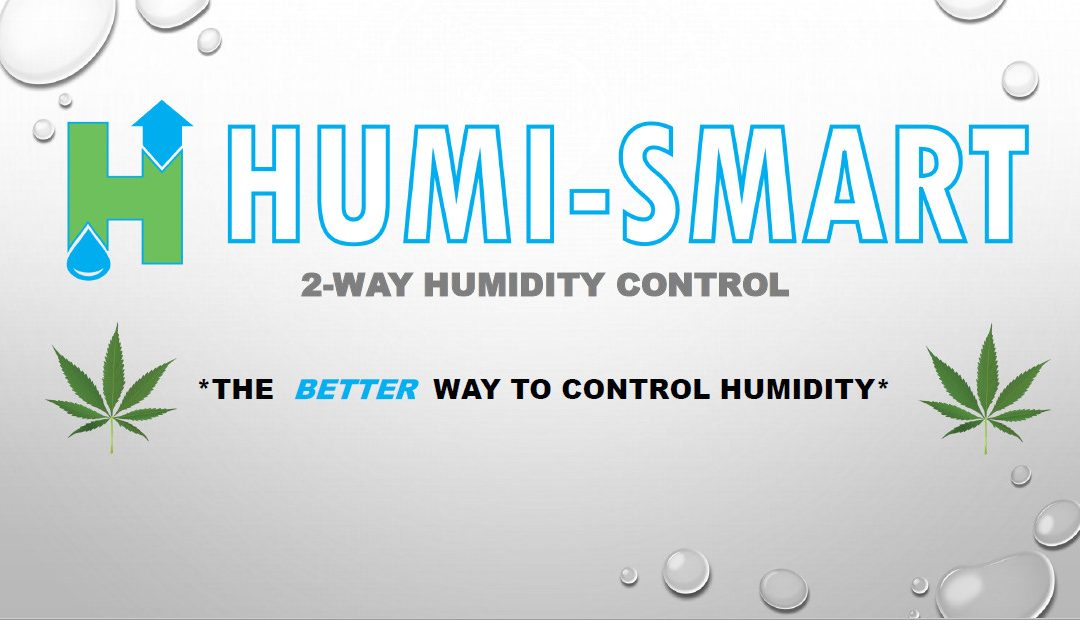 HUMI-SMART – The Better Way To Control Humidity For Cannabis Flower